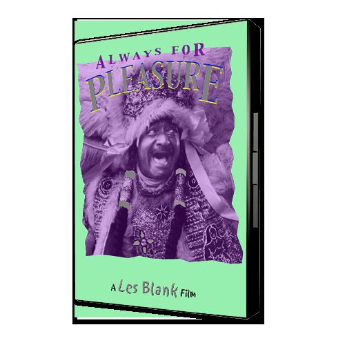 Always_for_pleasure_Les-Blank-Films-DVD-Cover_1